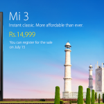 Xiaomi launches Mi3 in India, priced at ₹ 14,999, to be available from July 15